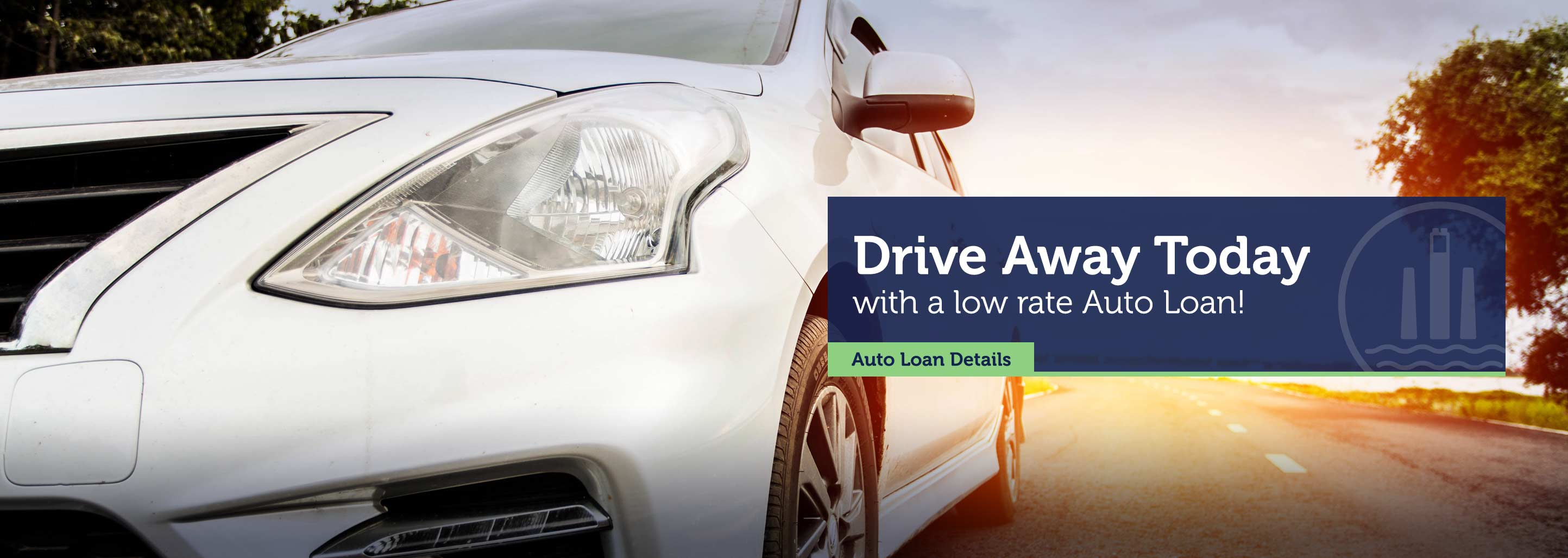 Drive away today with a low rate Auto Loan. Auto Loan Details